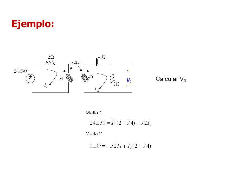 Ejemplo: + V0 - Calcular V0 Malla 1 Malla 2