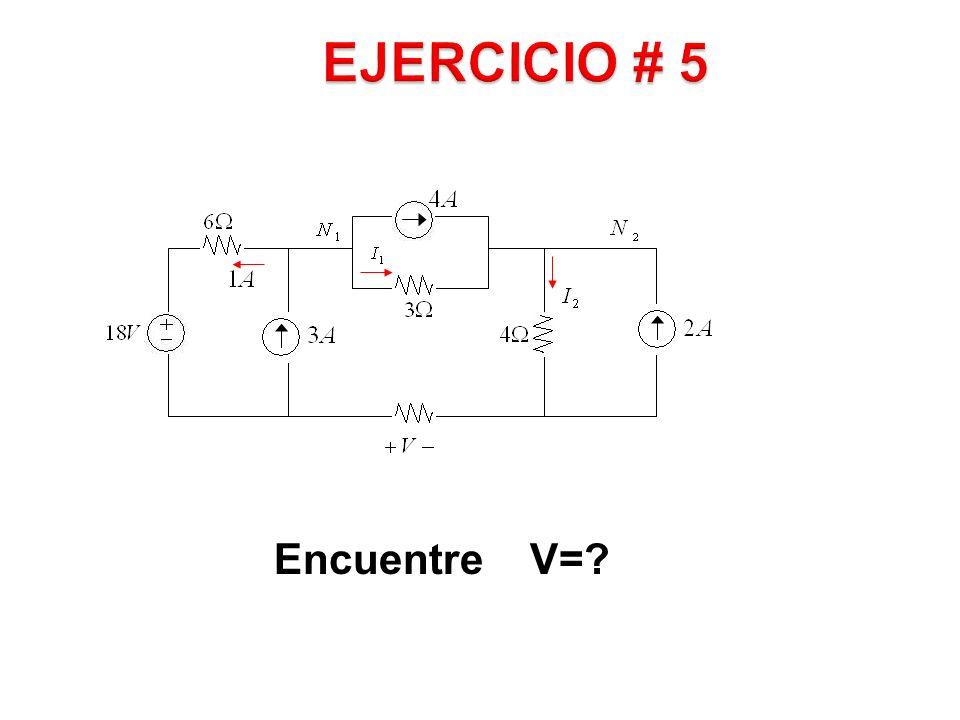 EJERCICIO # 5 Encuentre V=