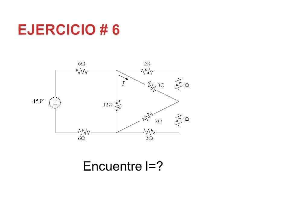 EJERCICIO # 6 Encuentre I=