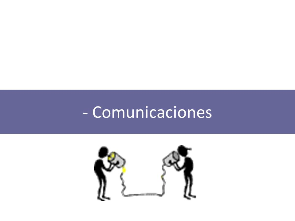 - Comunicaciones