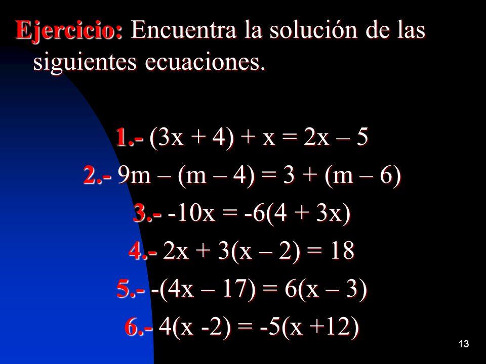 Ejercicio: Encuentra la solución de las siguientes ecuaciones.