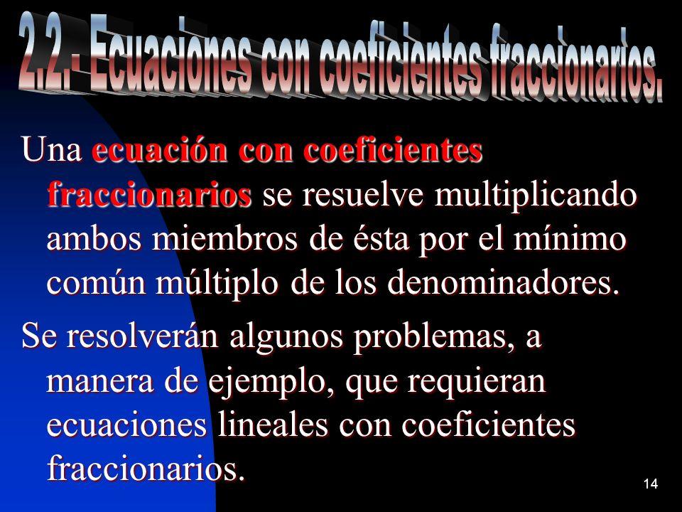 2.2.- Ecuaciones con coeficientes fraccionarios.