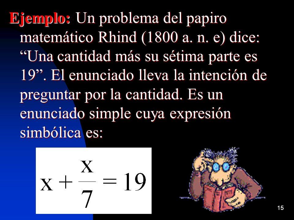 Ejemplo: Un problema del papiro matemático Rhind (1800 a. n