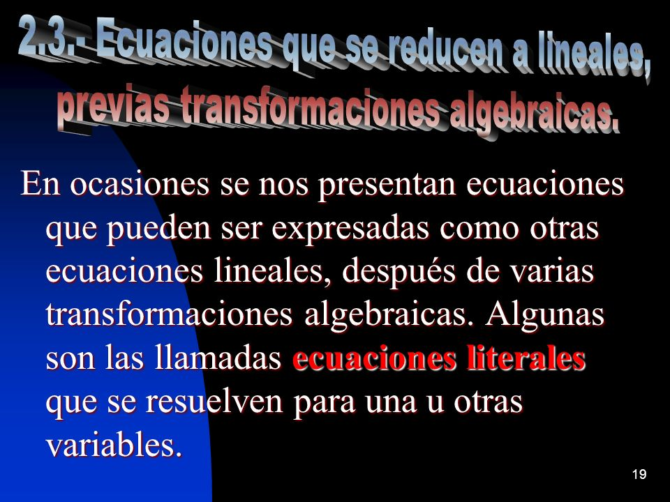 2.3.- Ecuaciones que se reducen a lineales,