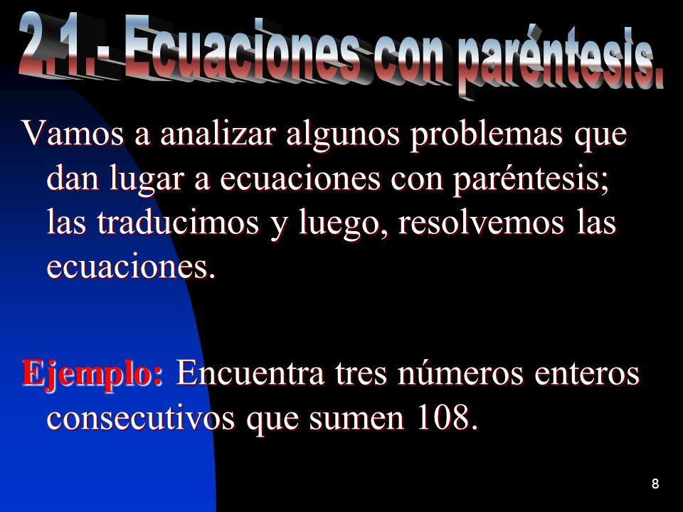 2.1.- Ecuaciones con paréntesis.