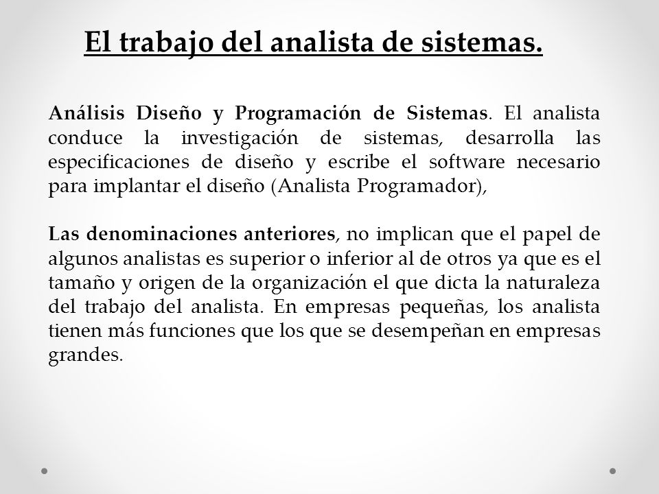 El trabajo del analista de sistemas.