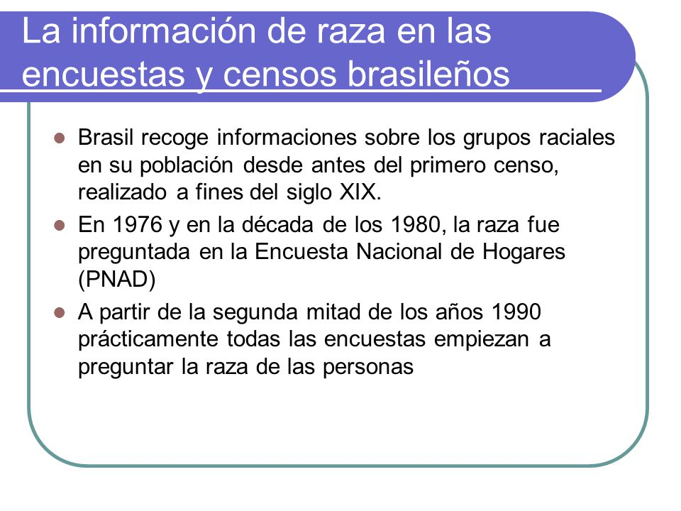La información de raza en las encuestas y censos brasileños