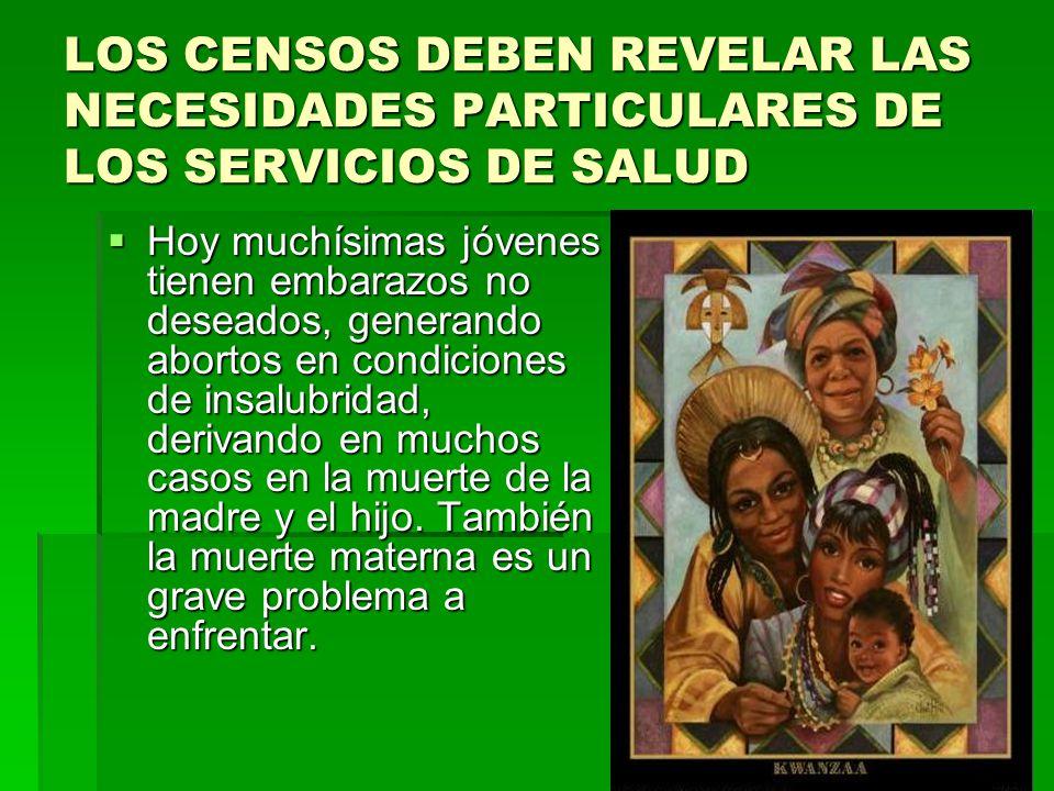 LOS CENSOS DEBEN REVELAR LAS NECESIDADES PARTICULARES DE LOS SERVICIOS DE SALUD