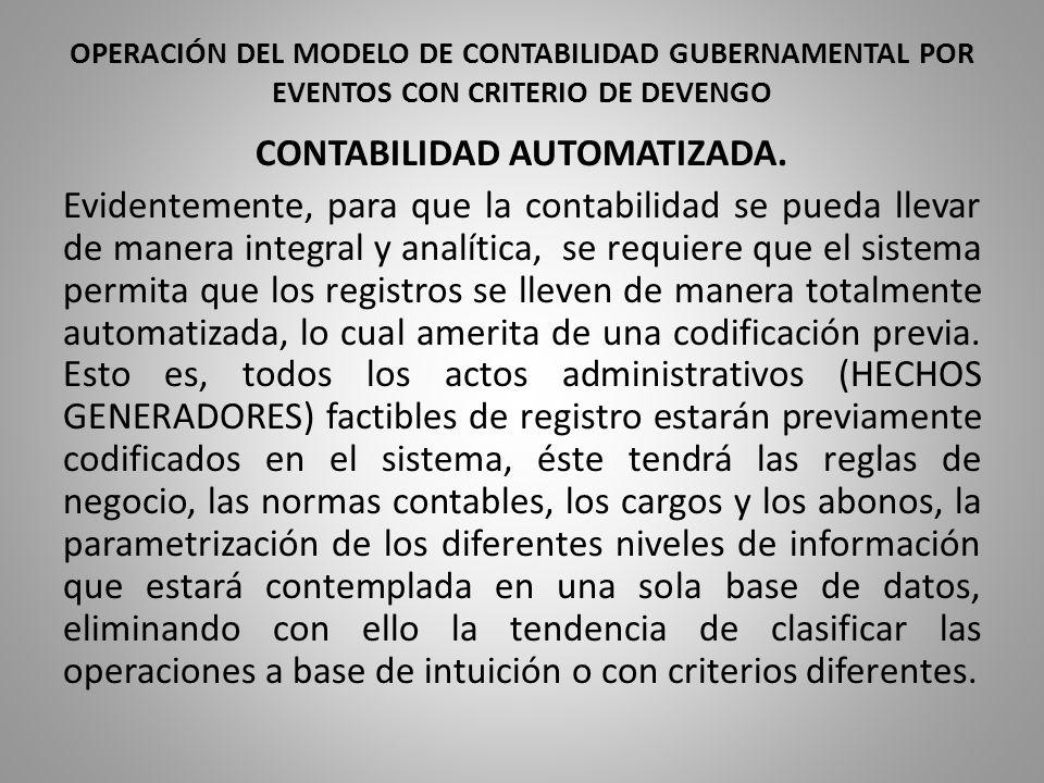OPERACIÓN DEL MODELO DE CONTABILIDAD GUBERNAMENTAL POR EVENTOS CON CRITERIO DE DEVENGO