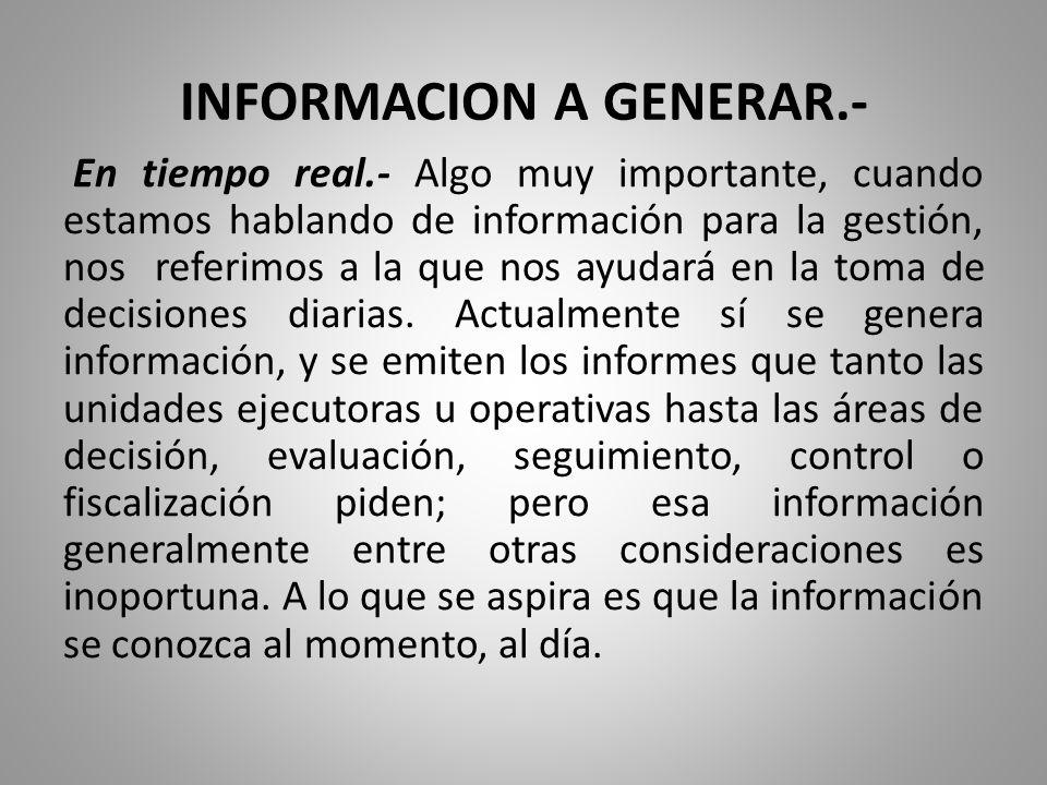 INFORMACION A GENERAR.-