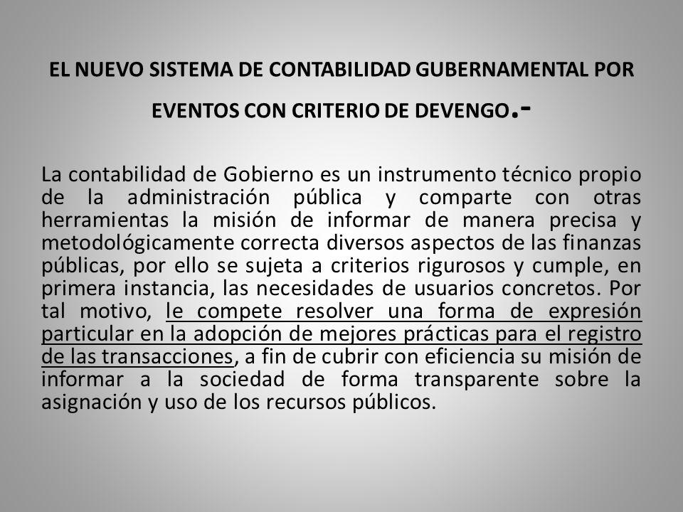 EL NUEVO SISTEMA DE CONTABILIDAD GUBERNAMENTAL POR EVENTOS CON CRITERIO DE DEVENGO.-