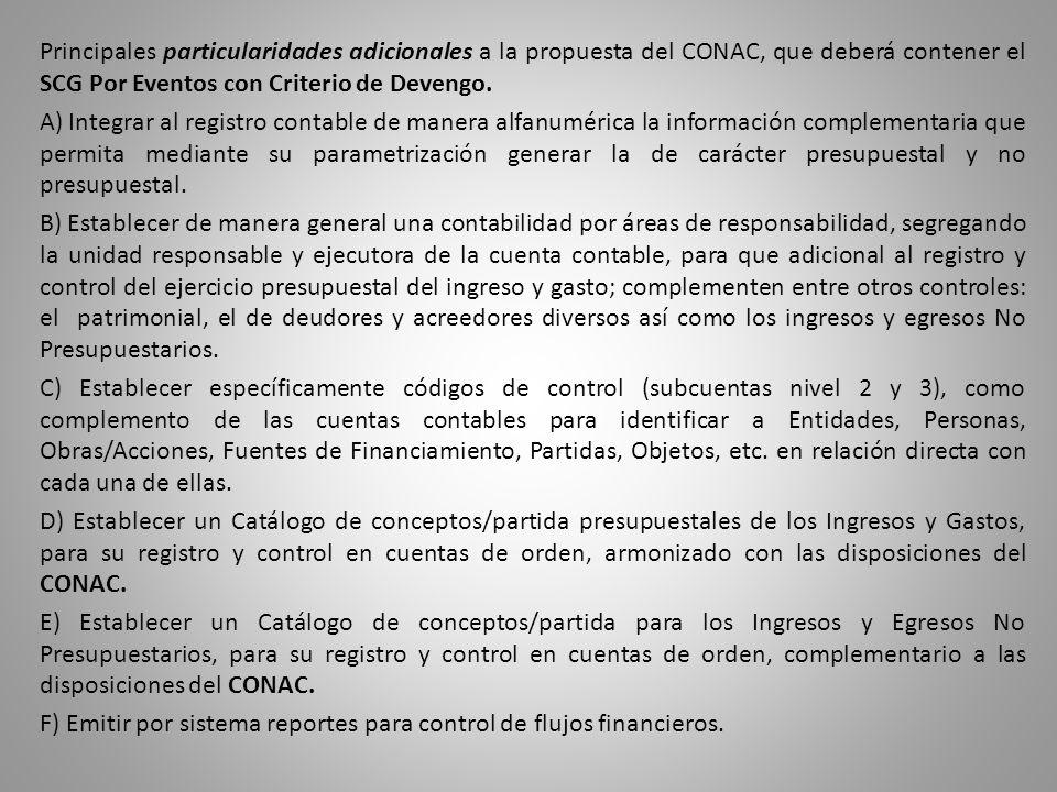 Principales particularidades adicionales a la propuesta del CONAC, que deberá contener el SCG Por Eventos con Criterio de Devengo.