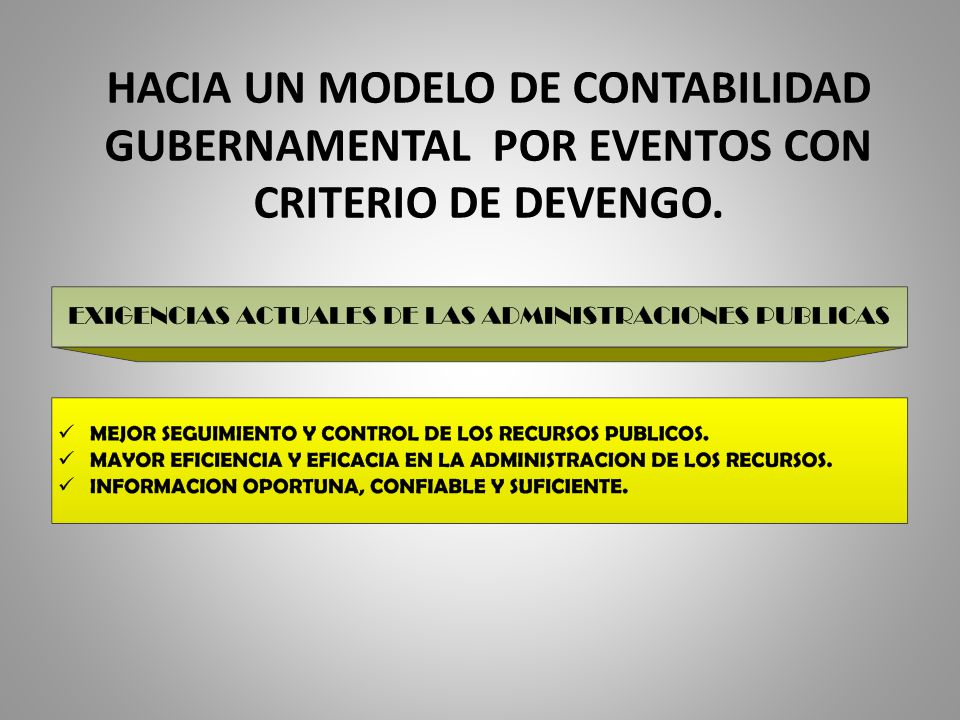 HACIA UN MODELO DE CONTABILIDAD GUBERNAMENTAL POR EVENTOS CON CRITERIO DE DEVENGO.