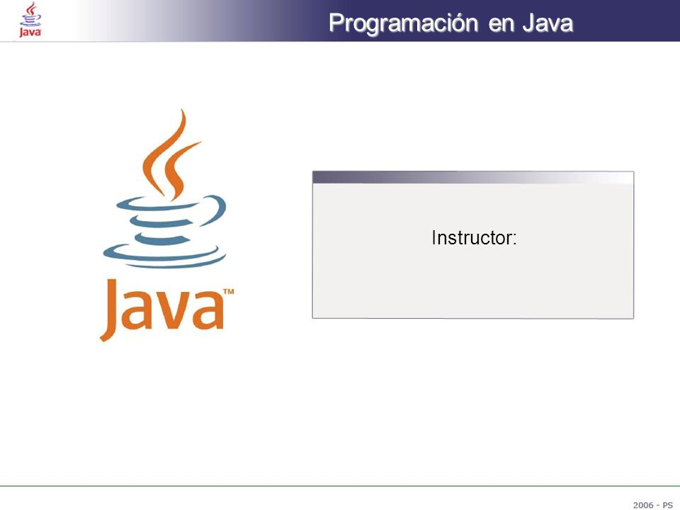 Programación en Java Instructor: