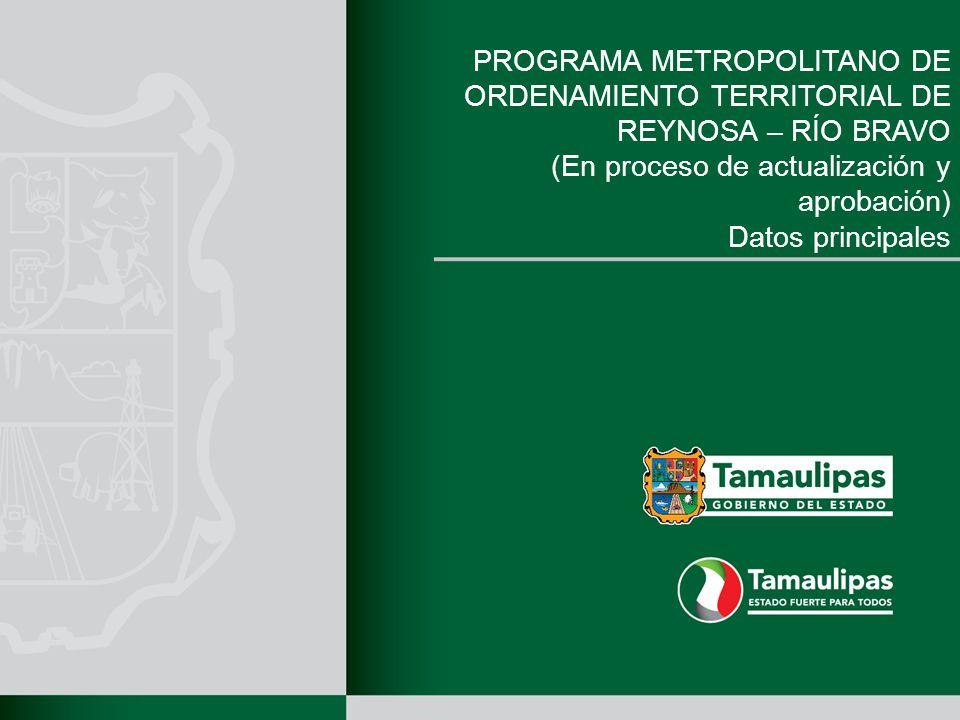 PROGRAMA METROPOLITANO DE ORDENAMIENTO TERRITORIAL DE REYNOSA – RÍO BRAVO