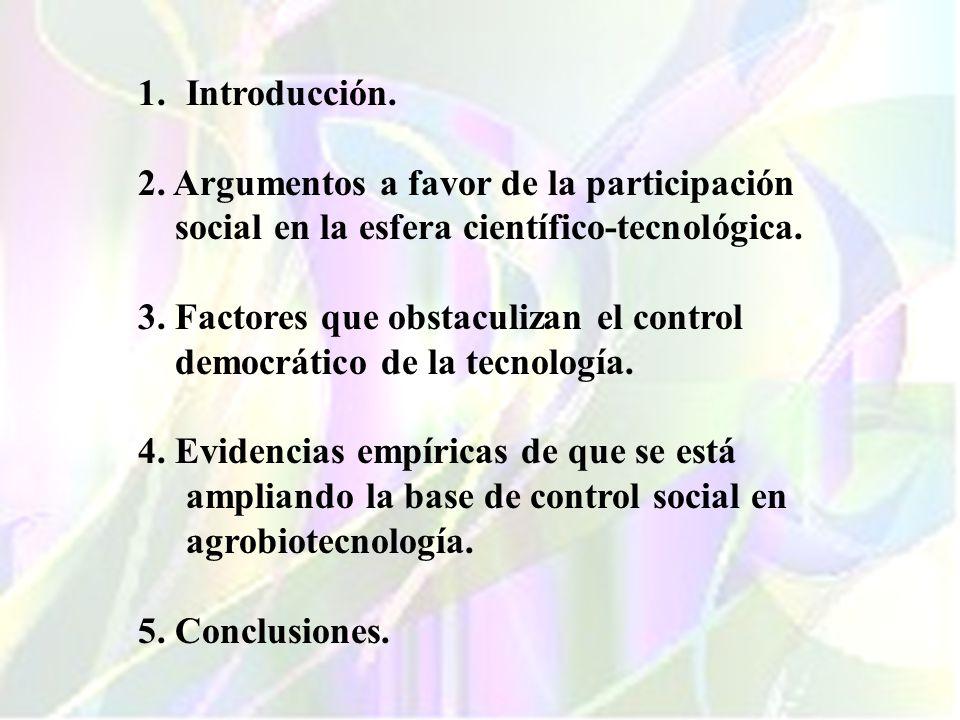 Introducción. 2. Argumentos a favor de la participación. social en la esfera científico-tecnológica.