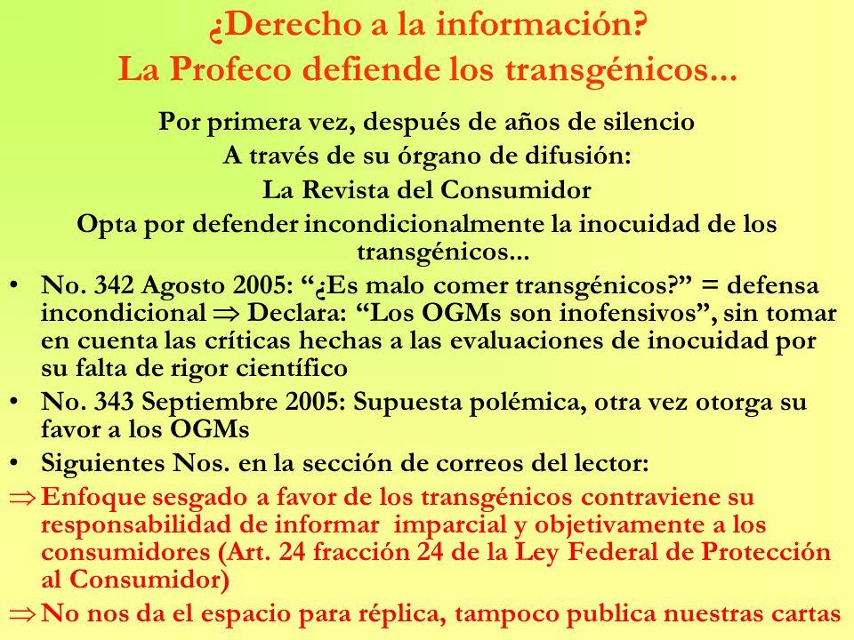 ¿Derecho a la información La Profeco defiende los transgénicos...