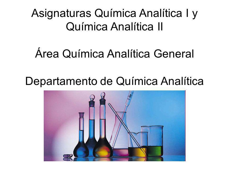 Asignaturas Química Analítica I y Química Analítica II