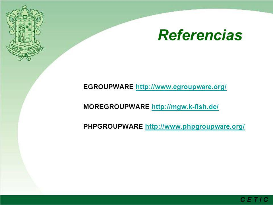 Referencias EGROUPWARE http://www.egroupware.org/