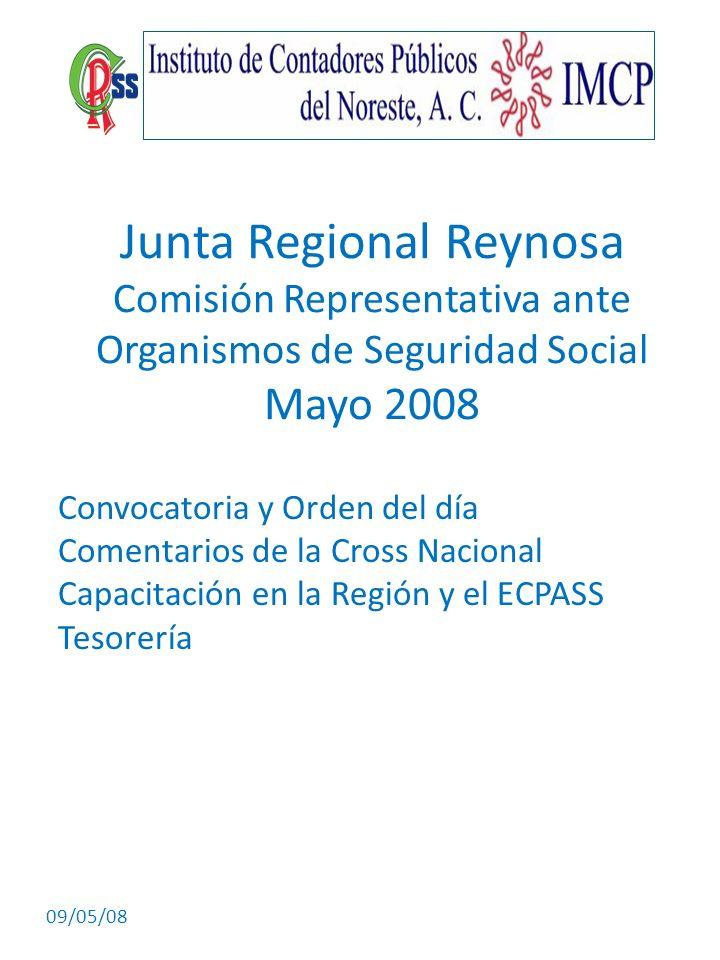 Junta Regional Reynosa Comisión Representativa ante Organismos de Seguridad Social Mayo 2008