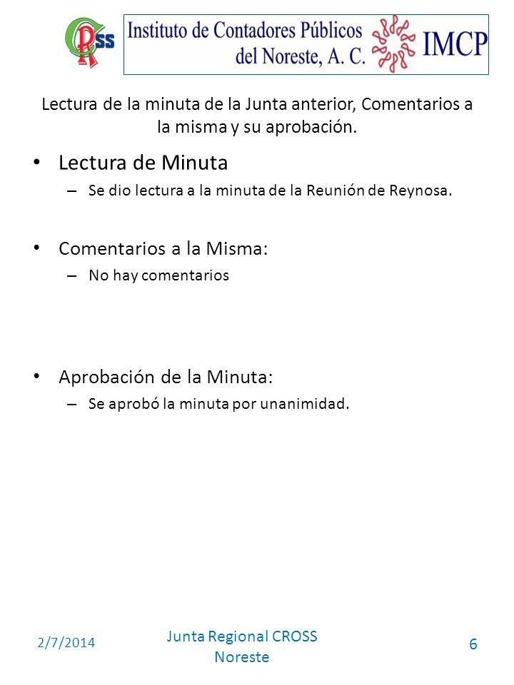 Lectura de Minuta Comentarios a la Misma: Aprobación de la Minuta: