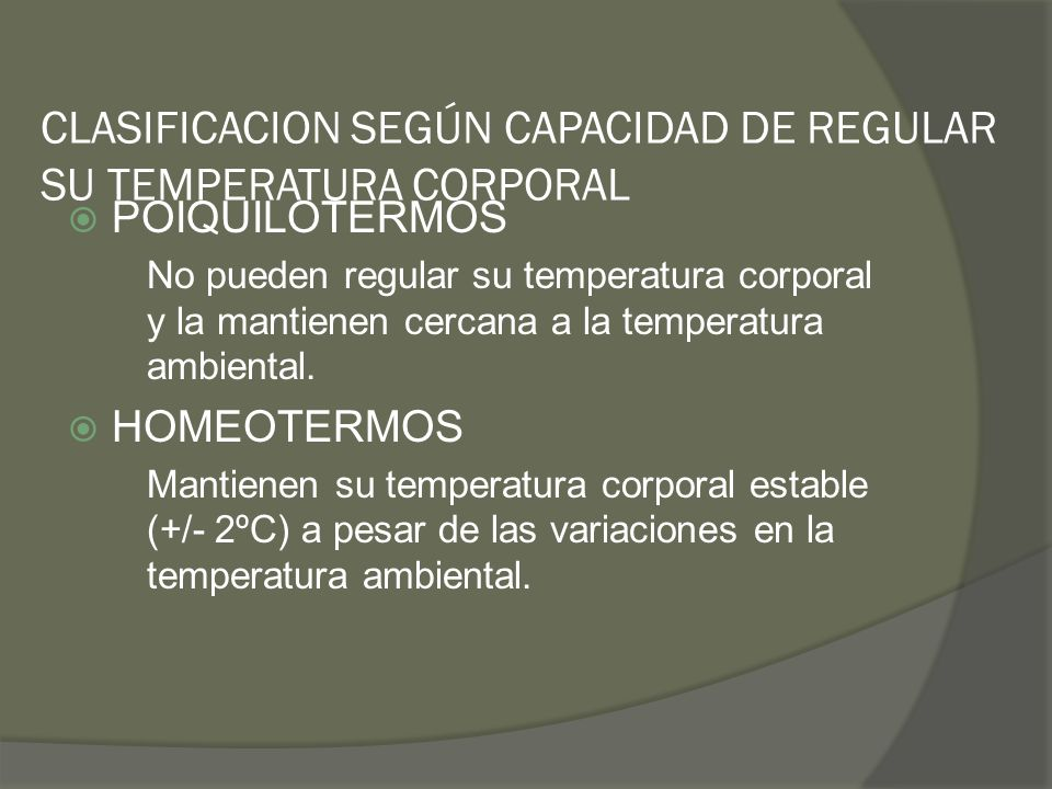 CLASIFICACION SEGÚN CAPACIDAD DE REGULAR SU TEMPERATURA CORPORAL