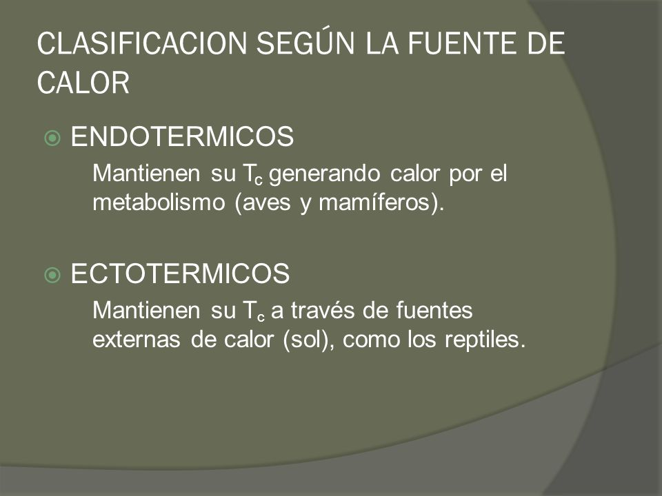 CLASIFICACION SEGÚN LA FUENTE DE CALOR