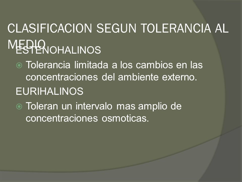 CLASIFICACION SEGUN TOLERANCIA AL MEDIO