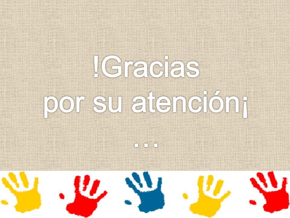 !Gracias por su atención¡ …