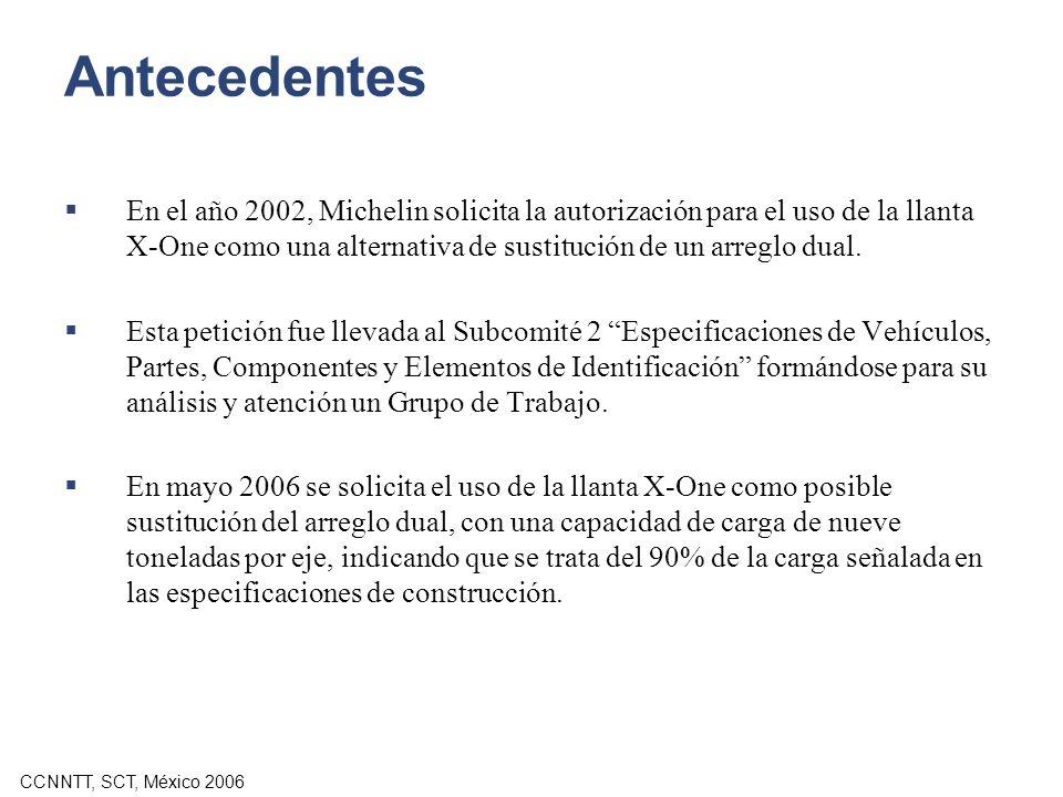 Antecedentes En el año 2002, Michelin solicita la autorización para el uso de la llanta X-One como una alternativa de sustitución de un arreglo dual.