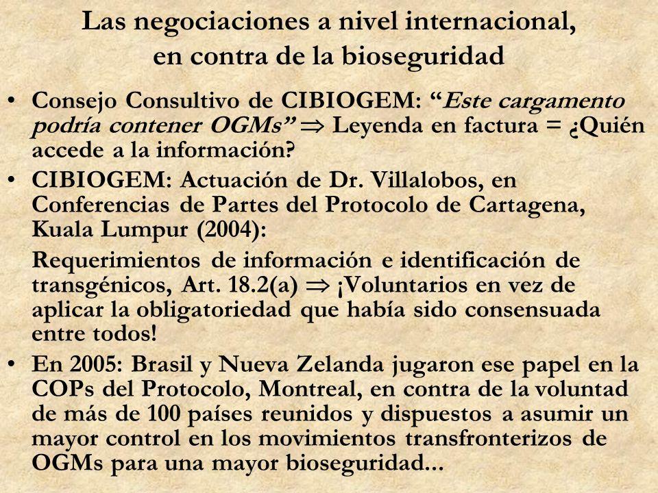 Las negociaciones a nivel internacional, en contra de la bioseguridad
