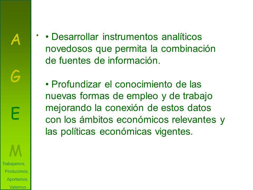 A G E M Desarrollar instrumentos analíticos novedosos que permita la combinación de fuentes de información.