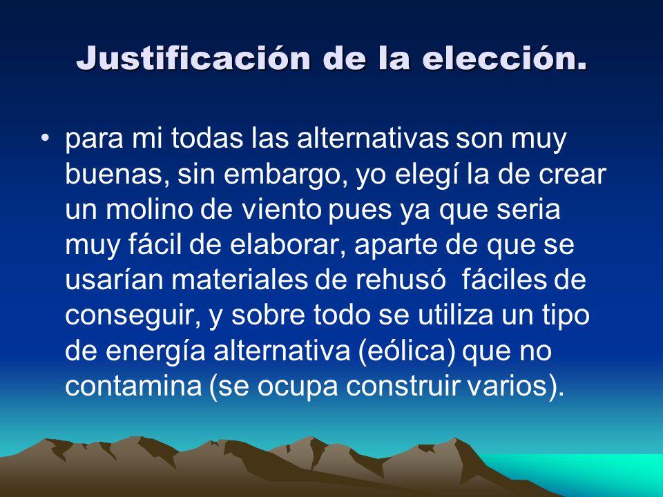 Justificación de la elección.