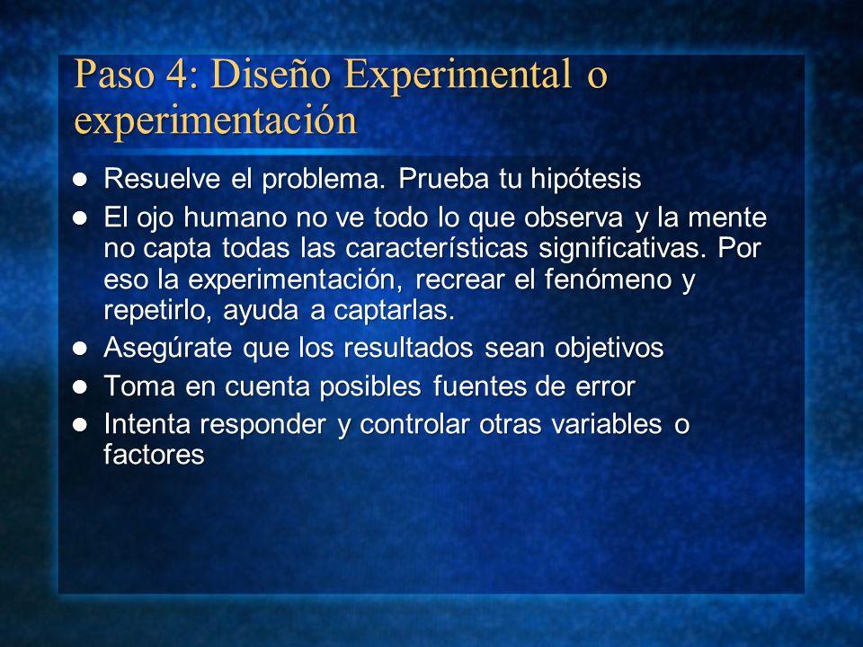 Paso 4: Diseño Experimental o experimentación