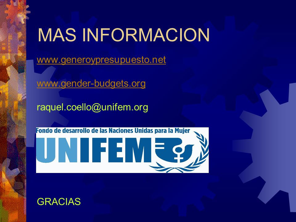 MAS INFORMACION www.generoypresupuesto.net www.gender-budgets.org