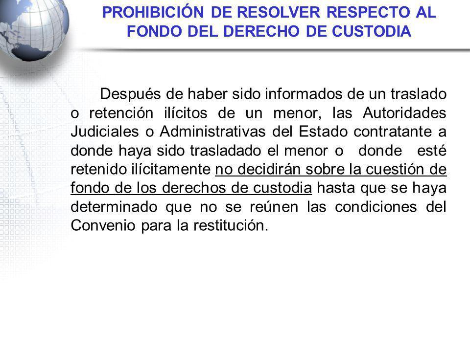 PROHIBICIÓN DE RESOLVER RESPECTO AL FONDO DEL DERECHO DE CUSTODIA