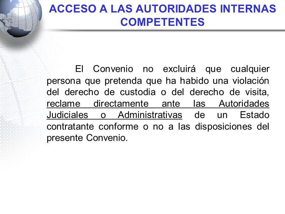 ACCESO A LAS AUTORIDADES INTERNAS COMPETENTES