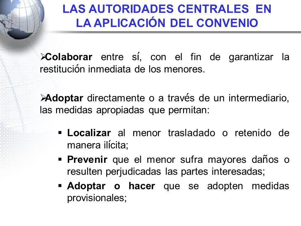 LAS AUTORIDADES CENTRALES EN LA APLICACIÓN DEL CONVENIO