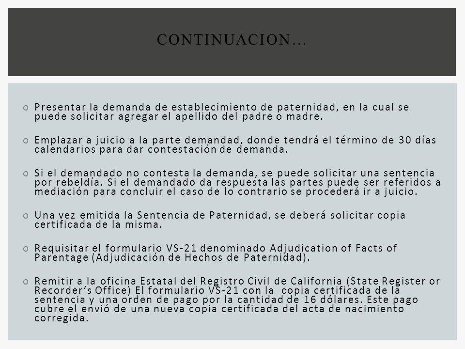 CONTINUACION… Presentar la demanda de establecimiento de paternidad, en la cual se puede solicitar agregar el apellido del padre o madre.