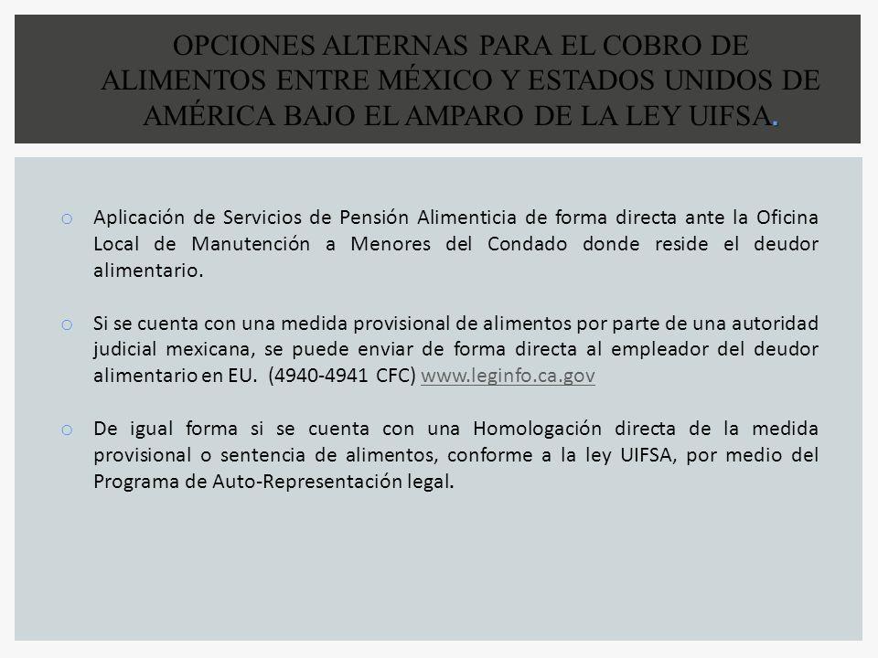 OPCIONES ALTERNAS PARA EL COBRO DE ALIMENTOS ENTRE MÉXICO Y ESTADOS UNIDOS DE AMÉRICA BAJO EL AMPARO DE LA LEY UIFSA.