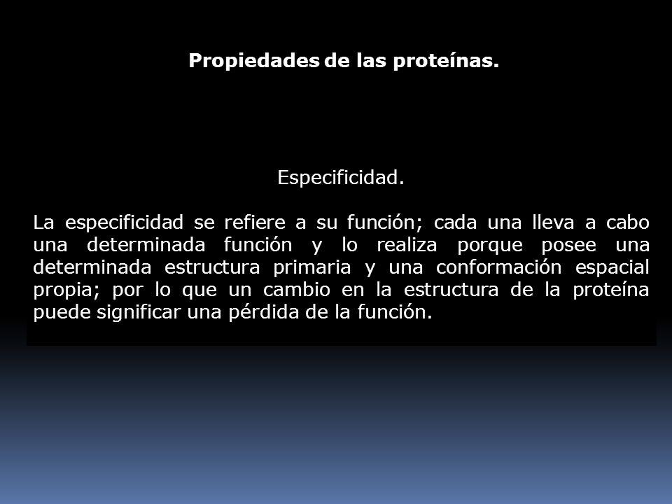 Propiedades de las proteínas.
