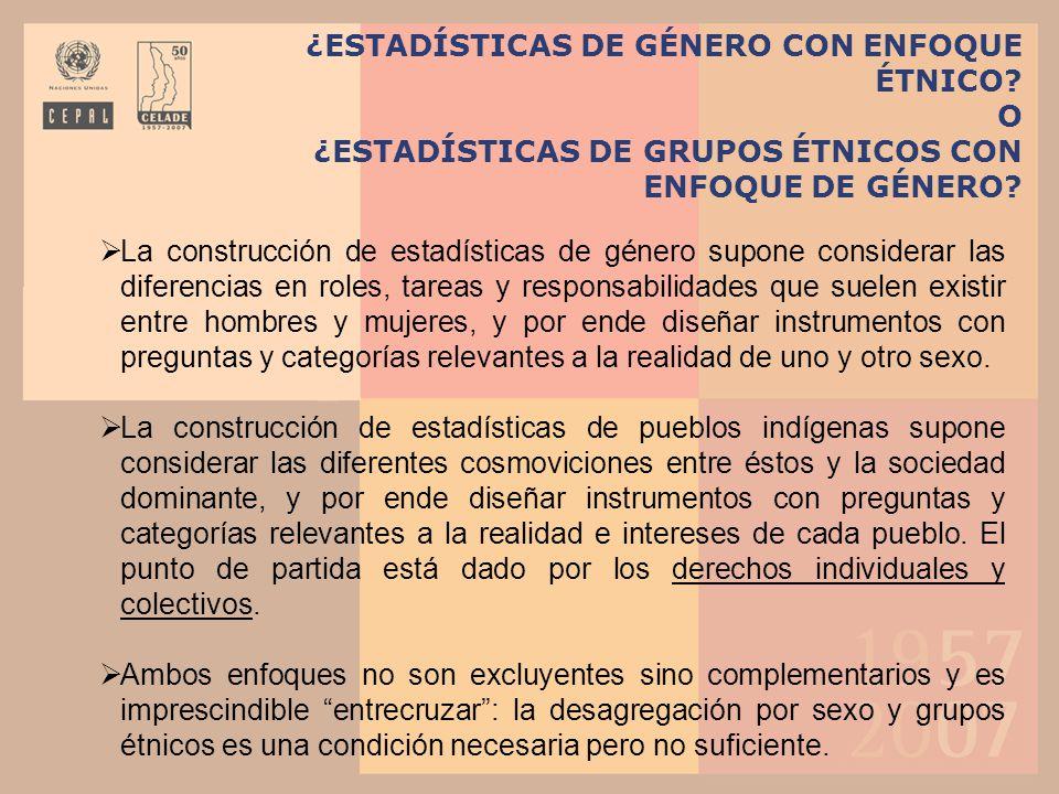 ¿ESTADÍSTICAS DE GÉNERO CON ENFOQUE ÉTNICO