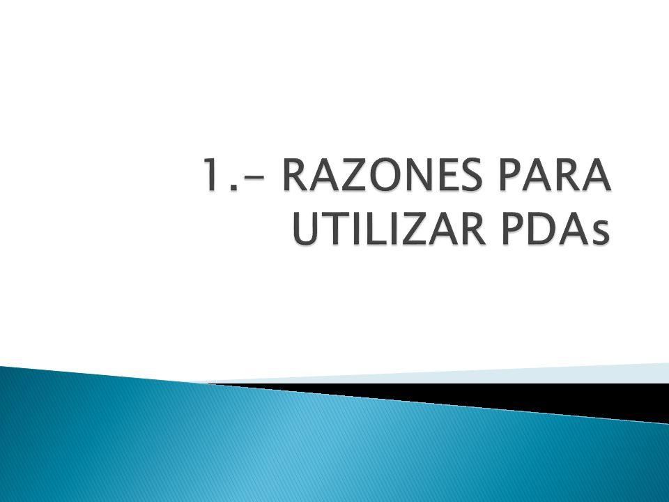 1.- RAZONES PARA UTILIZAR PDAs