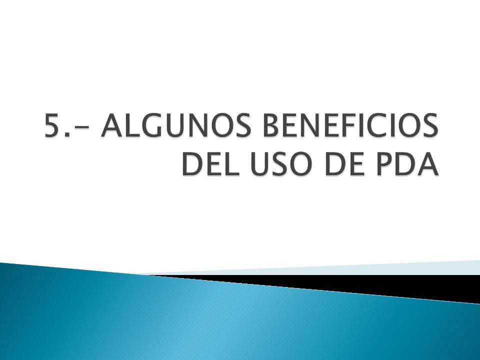 5.- ALGUNOS BENEFICIOS DEL USO DE PDA