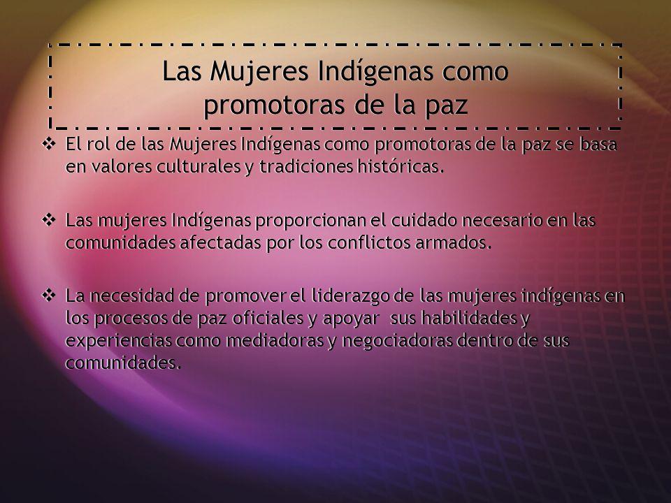 Las Mujeres Indígenas como promotoras de la paz
