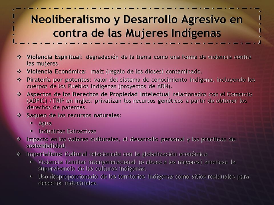 Neoliberalismo y Desarrollo Agresivo en contra de las Mujeres Indígenas