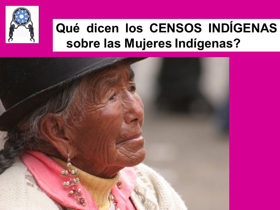 Qué dicen los CENSOS INDÍGENAS sobre las Mujeres Indígenas
