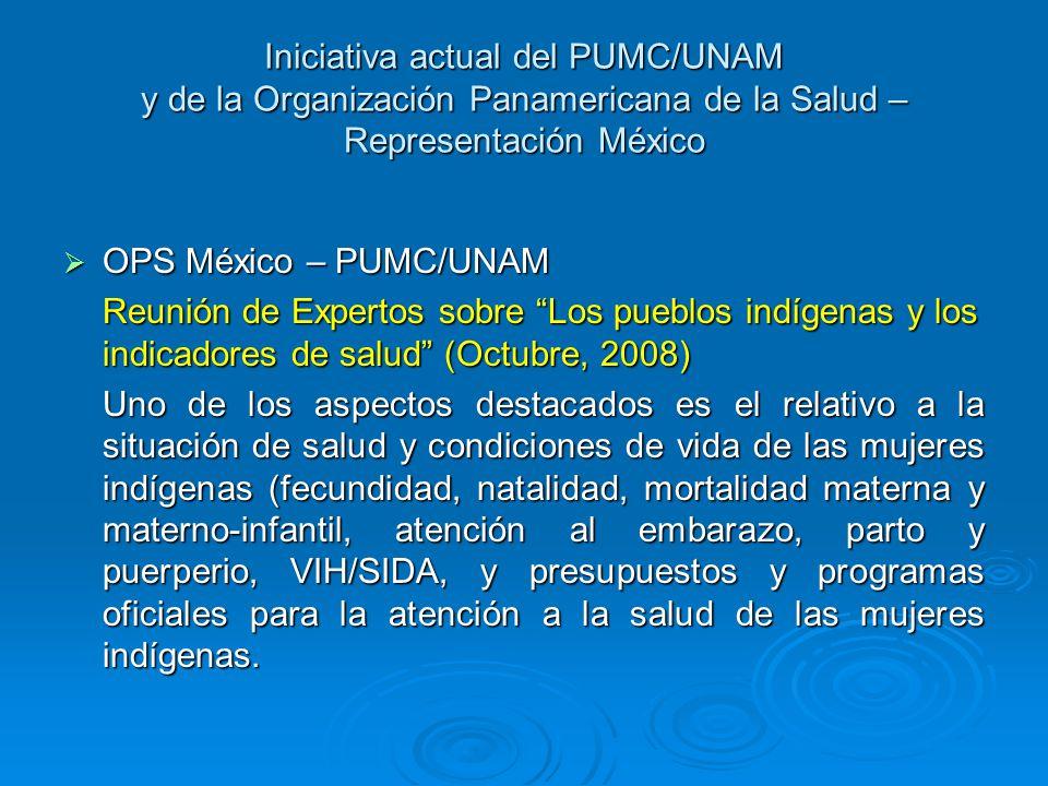 Iniciativa actual del PUMC/UNAM y de la Organización Panamericana de la Salud – Representación México