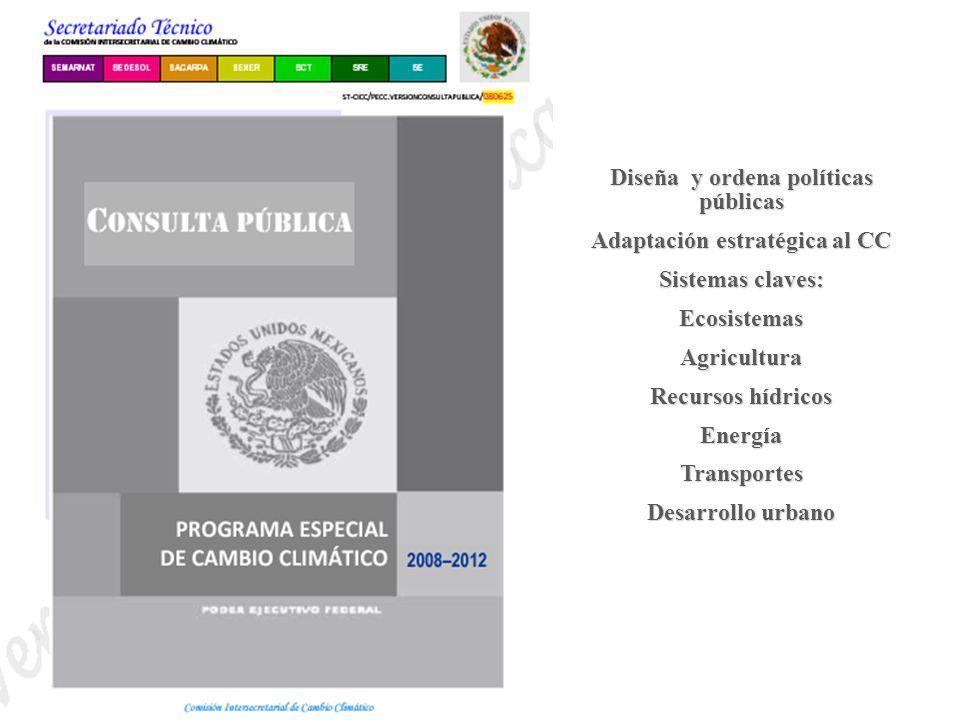 Diseña y ordena políticas públicas Adaptación estratégica al CC