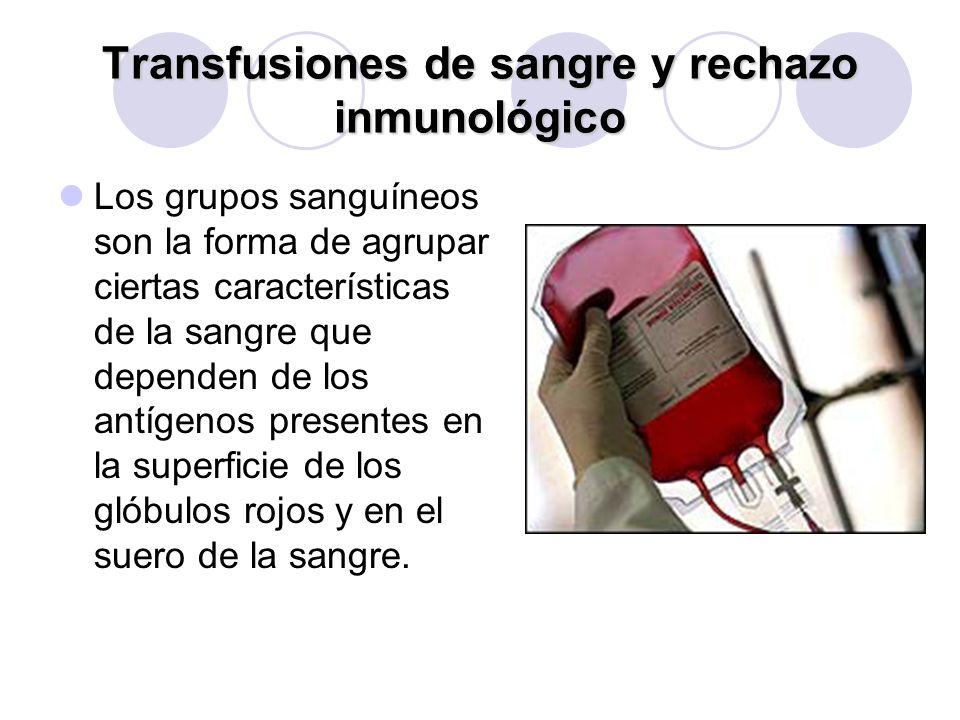 Transfusiones de sangre y rechazo inmunológico